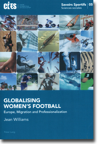 Jean Williams Globalising Women's Football: Europe, Migration and Professionalization 183 sidor, hft. Bern: Peter Lang Publishing Group 2013 (Savoirs sportif–Sports knowledge) ISBN 978-3-0343-1315-5