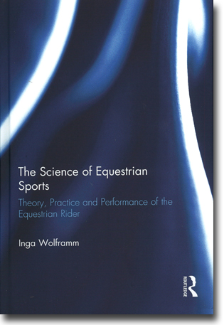 Inga Wolframm The Science of Equestrian Sports: Theory, Practice and Performance of the Equestrian Rider 197 sidor, inb. Abingdon, Oxon: Routledge 2014 ISBN 978-0-415-63725-1