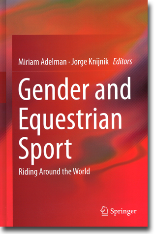 Miriam Adelman & Jorge Knijnik (red) Gender and Equestrian Sport: Riding Around the World 216 sidor, inb. Dordrecht: Springer 2013 ISBN 978-94-007-6823-9