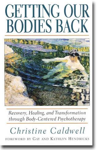 Christine Caldwell Getting Our Bodies Back: Recovery, Healing and Transformation Through Body-centered Psychotherapy 179 sidor, hft. Boston: Shambhala 1996 ISBN 978-1-57062-149-9