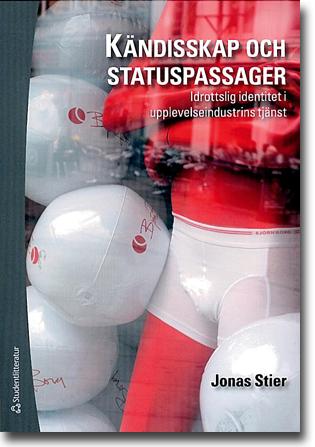 Jonas Stier Kändisskap och statuspassager: Idrottslig identitet i upplevelseindustrins tjänst 143 sidor, hft. Lund: Studentlitteratur 2011 ISBN 978-91-44-05604-3