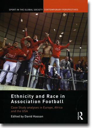 David Hassan (red) Ethnicity and Race in Association Football: Case Study Analyses in Europe, Africa and the USA 147 sidor, inb. Abingdon, Oxon: Routledge 2014 (Sport in the Global Society – Contemporary Perspectives) ISBN 978-0-415-72522-4
