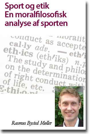 Rasmus Bysted Møller Sport og etik: En moralfilosofisk analyse af sporten 234 sidor, . Århus: Aarhur Universitet 2013 ISBN n/a