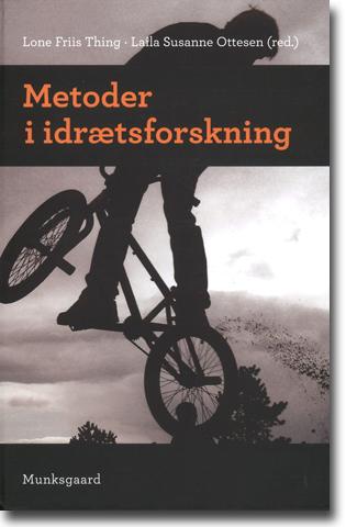 Lone Friis Thing & Laila Susanne Ottesen (red) Metoder i idrætsforskning 431 sidor, inb. København: Munksgaard Danmark 2013 ISBN 978-87-628-1183-6
