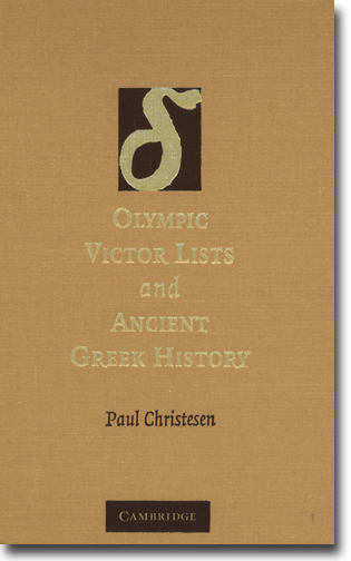 Paul Christesen Olympic Victor Lists and Ancient Greek History 580 sidor, hft. Cambridge, Cambs: Cambridge University Press 2007 ISBN 978-1-107-41069-5