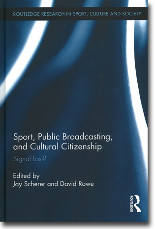 Jay Scherer & David Rowe (red) Sport, Public Broadcasting and Cultural Citizenship: Signal Lost? 321 sidor, inb. Abingdon, Oxon: Routledge 2014 (Routledge Research in Sport, Culture and Society) ISBN 978-0-415-88603-1