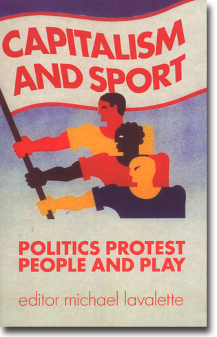 Michael Lavalette (red) Capitalism and Sport: Politics, Protest, People and Play 280 sidor, hft. London: Bookmarks Publication 2013 ISBN 978-1-909026-30-8