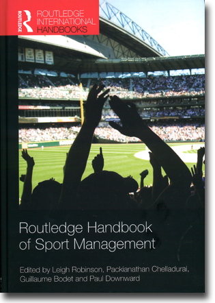 Leigh Robinson, Packianathan Chelladurai, Guillaume Bodet & Paul Downward (red) Routledge Handbook of Sport Management 470 sidor, inb. Abingdon, Oxon: Routledge 2012 (Routledge International Handbooks) ISBN 978-0-415-58788-4