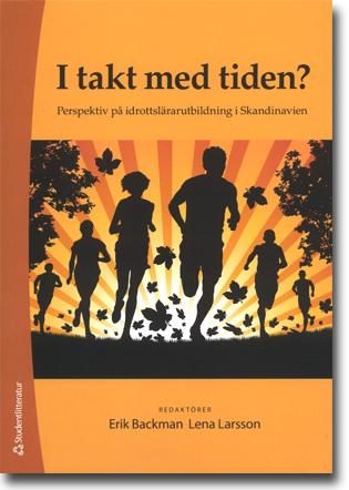 Erik Backman & Lena Larsson (red) I takt med tiden?: Perspektiv på idrottslärarutbildning i Skandinavien 292 sidor, hft. Lund: Studentlitteratur 2013 ISBN 978-91-44-08668-2