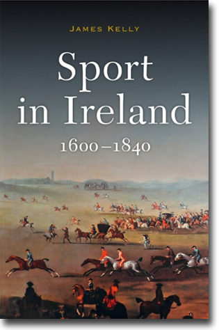 James Kelly Sport in Ireland, 1600-1840 384 sidor, inb. Dublin: Four Courts Press 2014 ISBN 978-1-84682-493-7
