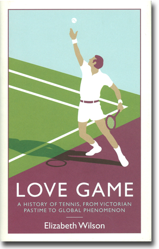 Elizabeth Wilson Love Game: A History of Tennis, From Victorian Pastime to Global Phenomenon 342 sidor, inb., ill. London: Serpent's Tail 2014 ISBN 978-1-84668-910-9