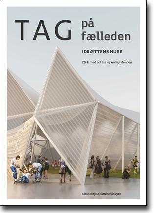 Claus Bøje & Søren Riskjær (red) Tag på fælleden: Idrættens huse 96 sidor, hft. København: Lokale og Anlægsfonden 2014 ISBN 978-87-989966-8-2