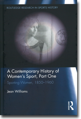 Jean Williams A Contemporary History of Women's Sport, Part One: Sporting Women, 1850–1960 407 sidor, inb., ill. Abingdon, Oxon: Routledge 2014 (Routledge Research in Sport History) ISBN 978-0-415-88601-7