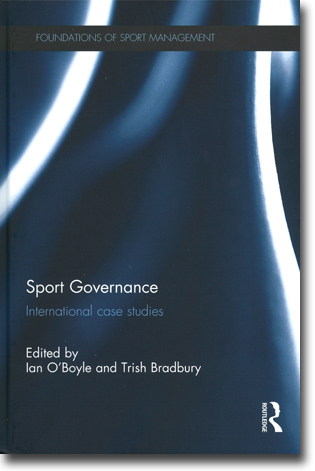 Ian O'Boyle & Trish Bradbury (red) Sport Governance: International Case Studies 296 sidor, inb. Abingdon, Oxon: Routledge 2013 (Foundations of Sport Management) ISBN 978-0-415-82044-8