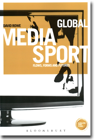 David Rowe Global Media Sport: Flows, Forms and Futures 180 sidor, hft. London: Bloomsbury 2013 (Globalizing Sport Studies) ISBN 978-1-4725-3942-7