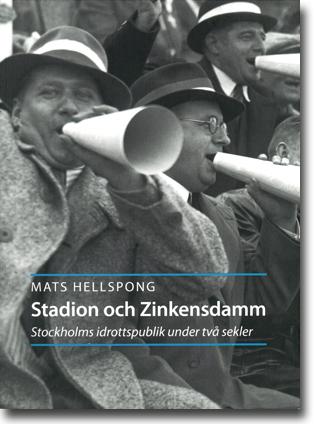 Mats Hellspong Stadion och Zinkensdamm: Stockholms idrottspublik under två sekler 271 sidor, hft., ill. Stockholm: Stockholmia förlag 2013 ISBN 978-91-7031-264-9