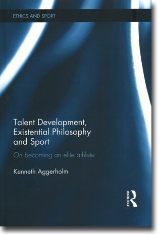 Kenneth Aggerholm Talent Development, Existential Philosphy and Sport: On becoming an elite athlete 210 sidor, inb. Abingdon, Oxon: Routledge 2015 (Ethics and Sport) ISBN 978-1-138-02553-0