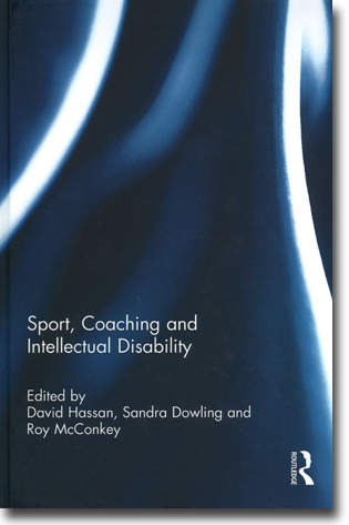 David Hassan, Sandra Dowling & Roy McConkey (red) Sport, Coaching and Intellectual Disability 266 sidor, inb., ill. Abingdon, Oxon: Routledge 2014 ISBN 978-0-415-73577-3