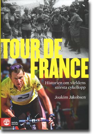 Joakim Jakobsen Tour de France: Historien om världens största cykellopp Translated by Elisabet Fredholm & Thomas Andersson 743 sidor, inb., ill. Stockholm: Natur & Kultur 2014 ISBN 978-91-27-13954-1