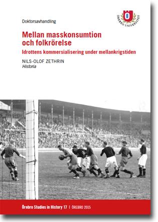 Nils-Olof Zethrin Mellan masskonsumtion och folkrörelse: Idrottens kommersialisering under mellankrigstiden 369 sidor, hft. Örebro: Örebro University 2015 ISBN 978-91-7529-079-9