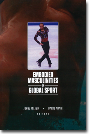 Jorge Knijnik & Daryl Adair (red) Embodied Masculinities in Global Sport 223 pages, hft. Morgantown, WV: FiT Publishing 2015 (Sport & Global Cultures Series) ISBN 978-1-935412-16-8