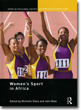 Michelle Sikes & John Bale (red) Women's Sport in Africa 133 pages, inb. Abingdon, Oxon: Routledge 2015 (Sport in the Global Society – Contemporary Perspectives) ISBN 978-0-415-62463-3