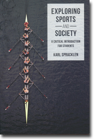 Karl Spracklen Exploring Sports and Society: A critical introduction for students 259 pages, . Basingstoke, Hamps.: Palgrave Macmillan 2015 ISBN 978-1-137-34159-4