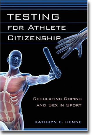Kathryn E. Henne Testing for Athlete Citizenship: Regulating Doping and Sex in Sport 232 sidor, paperback. New Brunswick, NJ: Rutgers University Press 2015 ISBN 978-0-8135-6590-3