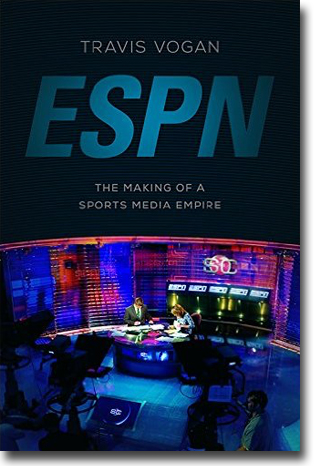 Travis Vogan ESPN: The Making of a Sport Media Empire 256 pages, paperback, ill.. Urbana and Chicago, IL: University of Illinois Press 2015 ISBN 978-0-252-08122-4