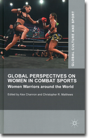 Alex Channon & Christopher R. Matthews (red) Global Perspectives on Women in Combat Sports: Women Warriors around the World 322 pages, hardcover. Basingstoke, Hamps.: Palgrave Macmillan 2015 (Global Culture and Sport Series) ISBN 978-1-137-43935-2