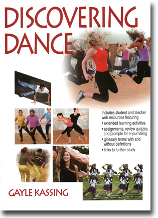 Gayle Kassing Discovering Dance 306 pages, inb., ill. Champaign, IL: Human Kinetics 2014 ISBN 978-1-4504-6886-2