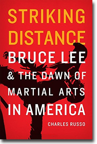 Charles Russo Striking Distance: Bruce Lee and the Dawn of Martial Arts in America 272 pages, hardcover. Lincoln, NE: University of Nebraska Press 2016 ISBN 978-0-8032-6960-6