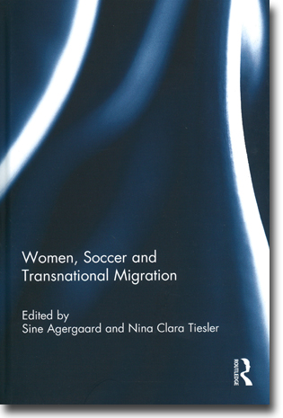 Sine Agergaard & Nina Clara Tiesler (red) Women, Soccer and Transnational Migration 226 pages, inb. Abingdon, Oxon: Routledge 2014 ISBN 978-0-415-82459-0