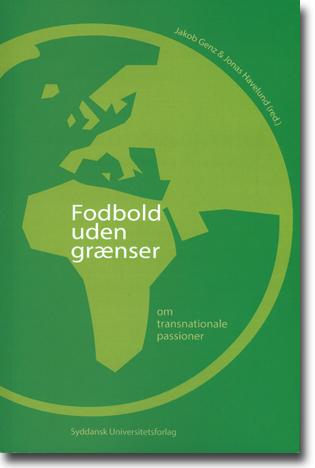 Jakob Genz & Jonas Havelund (red) Fodbold uden grænser: Om transnationale passioner 90 sidor, hft. Odense: Syddansk Universitetsforlag 2015 ISBN 978-87-7674-886-9